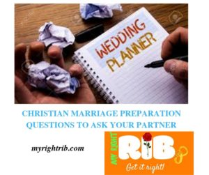CHRISTIAN MARRIAGE PREPARATION QUESTIONS TO ASK YOUR PARTNER