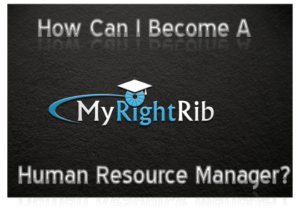 How Can I Become A Human Resource Manager I