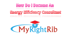 How Do I Become an Energy Efficiency Consultant