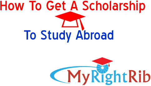 How To Get A Scholarship To Study Abroad   myrightrib.com