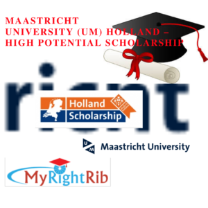 MAASTRICHT UNIVERSITY (UM) HOLLAND – HIGH POTENTIAL SCHOLARSHIP