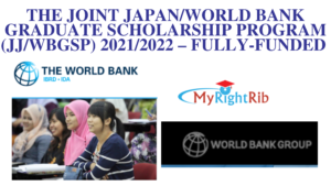 The Joint Japan/World Bank Graduate Scholarship Program (JJ/WBGSP) 2021/2022 – Fully-Funded